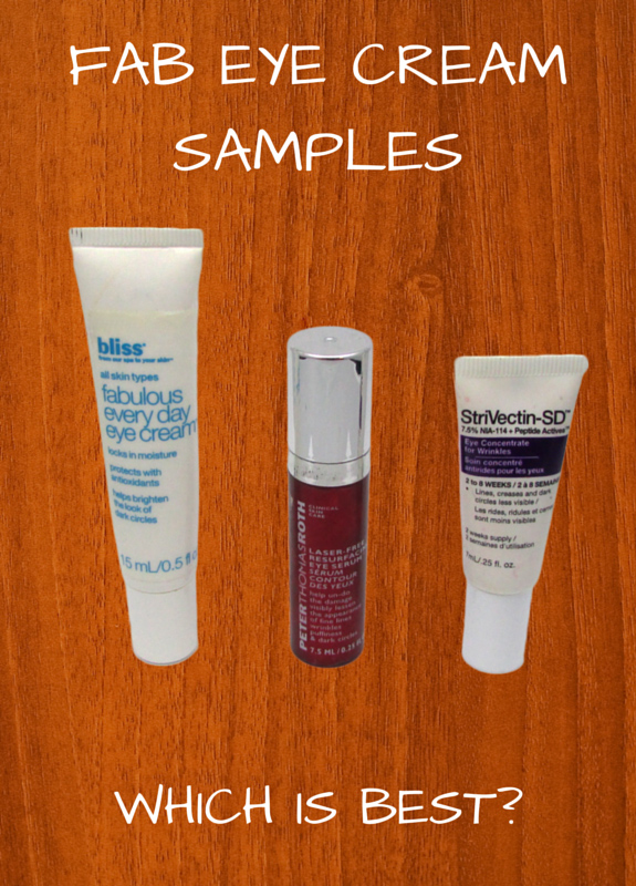 Fab Eye Cream Samples:  Which Works Best? Bliss, Peter Thomas Roth or Strivectin SD?